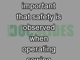 Sewing Safety It is very important that safety is observed when operating sewing machines and equip