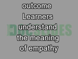 Learning outcome  Learners understand the meaning of empathy