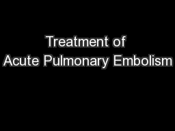 Treatment of Acute Pulmonary Embolism