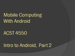 1 Mobile Computing With Android