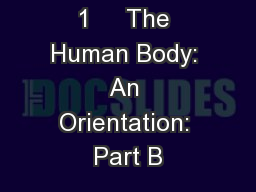 1     The Human Body: An Orientation: Part B