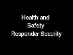 Health and Safety Responder Security