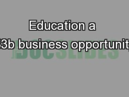 Education a $3b business opportunity