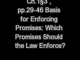 Ch.1§3 , pp.29-46 Basis for Enforcing Promises: Which Promises Should the Law Enforce?