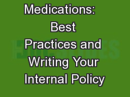 Rx/OTC Medications:   Best Practices and Writing Your Internal Policy