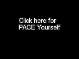 Click here for  PACE Yourself