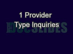 1 Provider Type Inquiries