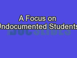 A Focus on Undocumented Students: