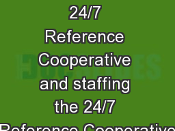 Session 4:  24/7 Reference Cooperative and staffing the 24/7 Reference Cooperative
