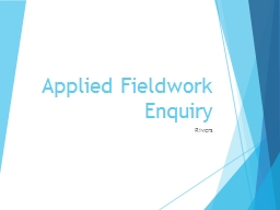 Applied Fieldwork Enquiry