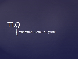 TLQ  t ransition – lead-in - quote PowerPoint PPT Presentation