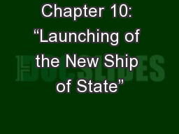 Chapter 10: �Launching of the New Ship of State�
