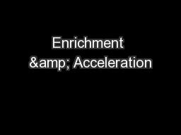 Enrichment & Acceleration