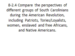 8-2.4 Compare the perspectives of different groups of South Carolinians during the American Revolut