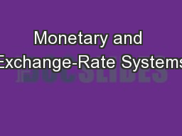 Monetary and Exchange-Rate Systems