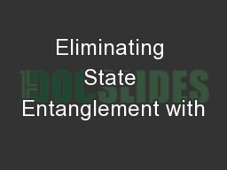 Eliminating State Entanglement with