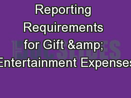 Reporting Requirements for Gift & Entertainment Expenses