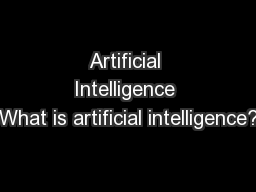 Artificial Intelligence What is artificial intelligence?