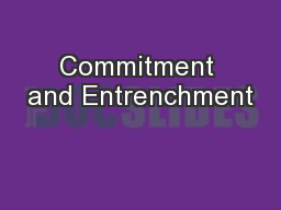 Commitment and Entrenchment