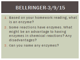 Based on your homework reading, what is an enzyme?