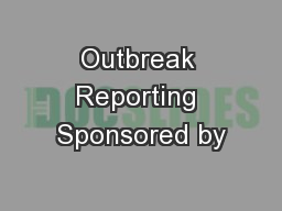 Outbreak Reporting Sponsored by