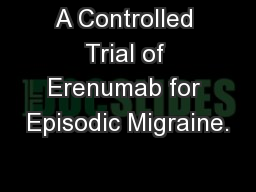 A Controlled Trial of Erenumab for Episodic Migraine.