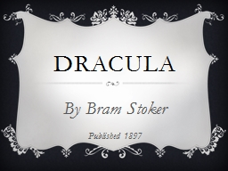 Dracula By Bram Stoker Published 1897
