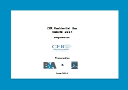 CER Residential Gas  Results 2014 PowerPoint PPT Presentation