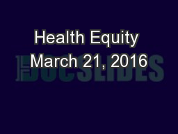 Health Equity March 21, 2016