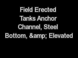 Field Erected Tanks Anchor Channel, Steel Bottom, & Elevated