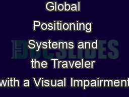 Global Positioning Systems and the Traveler with a Visual Impairment