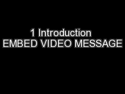 1 Introduction EMBED VIDEO MESSAGE
