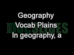 Geography Vocab Plains In geography, a