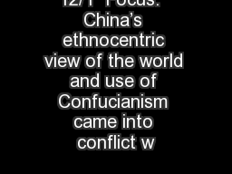 12/1  Focus:  China�s ethnocentric view of the world and use of Confucianism came into conflict w