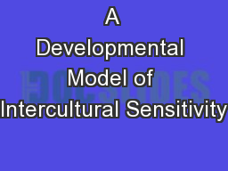 A Developmental Model of Intercultural Sensitivity