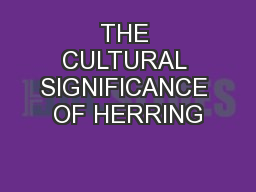 THE CULTURAL SIGNIFICANCE OF HERRING