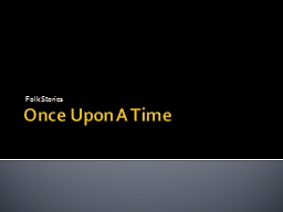Once Upon A Time Folk Stories PowerPoint PPT Presentation