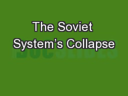 The Soviet System's Collapse PowerPoint PPT Presentation