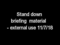 Stand down briefing  material  - external use 11/7/18