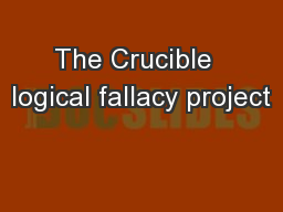 The Crucible  logical fallacy project