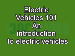 Electric Vehicles 101 An introduction to electric vehicles