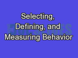 Selecting, Defining, and Measuring Behavior PowerPoint PPT Presentation