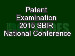 Patent Examination 2015 SBIR National Conference