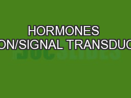 HORMONES ACTION/SIGNAL TRANSDUCTION