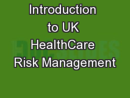 Introduction to UK HealthCare Risk Management
