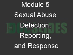 Module 5 Sexual Abuse Detection, Reporting, and Response