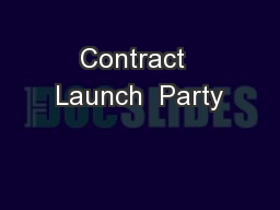 Contract  Launch  Party
