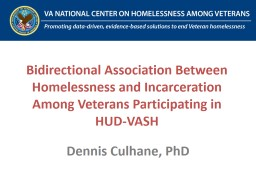 Dennis Culhane, PhD Bidirectional Association Between Homelessness and Incarceration Among Veterans