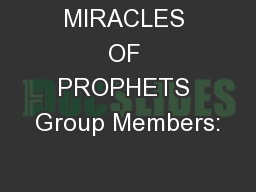 MIRACLES OF PROPHETS Group Members: