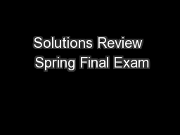 Solutions Review  Spring Final Exam